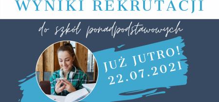 wyniki rekrutacji do szkół ponadpodstawowych już jutro 22 lipca 2021 roku