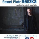 plakat - spotkanie z Pawłem Piotrem Reszką w WCK