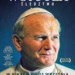 """plakat """"Wojtyła. Śledztwo"""" seans w WCK"""
