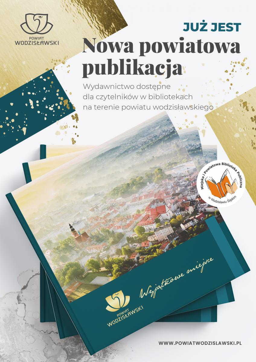 Plakat promujący publikację Powiat Wodzisławski. Wyjątkowe miejsce