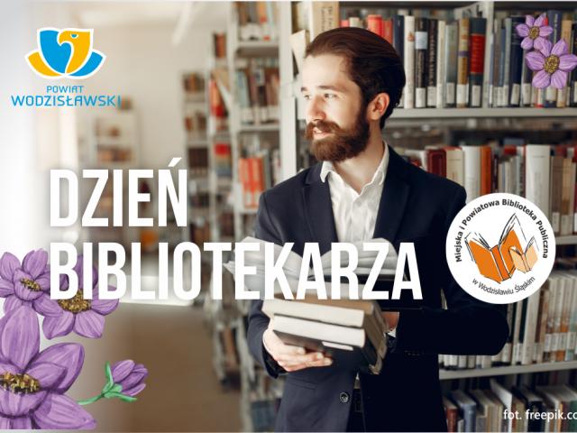 8 maja Dzień Bibliotekarza grafika okolicznościowa z logo powiatu i logo biblioteki w Wodzisławiu