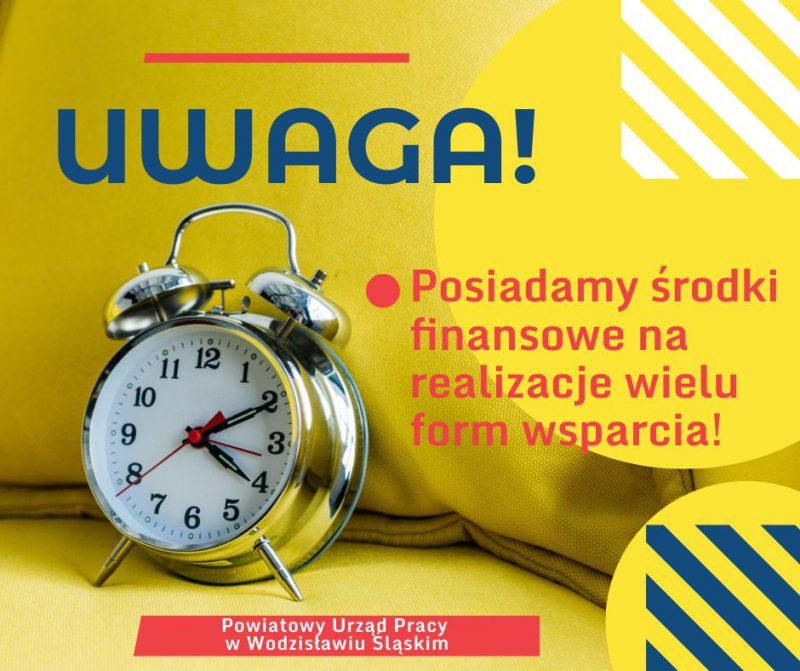 plakat akcji informacyjnej PUP w Wodzisławiu Śl. na temat posiadanych wolnych środków na aktywizację osób bez pracy wrzesień 2021