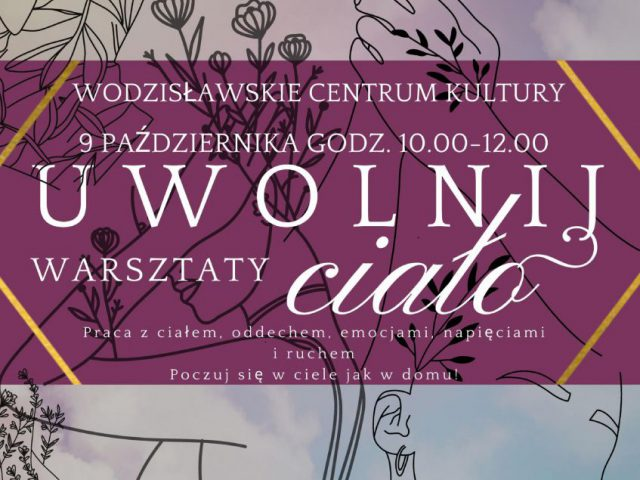 """plakat - warsztaty w WCK """"Uwolnij swoje ciało"""""""